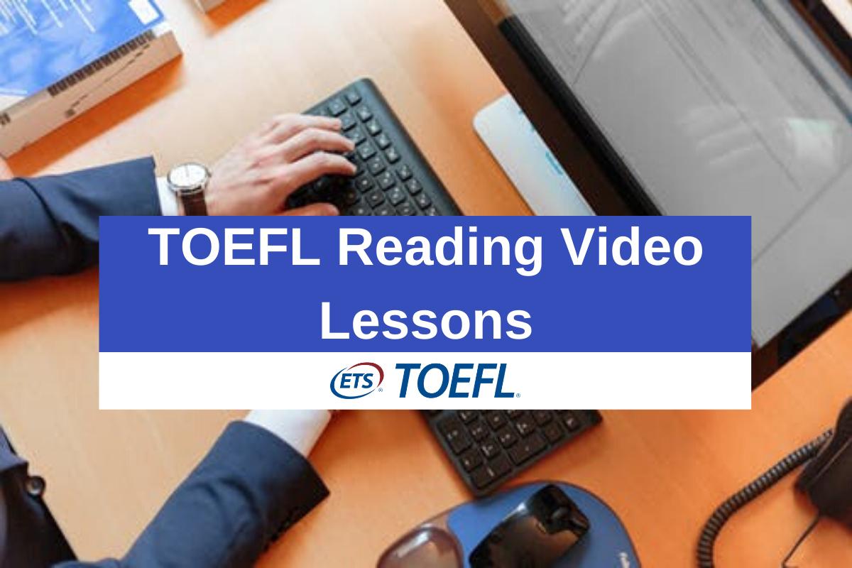 TOEFL Reading Video Lessons